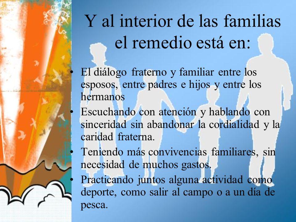 Y al interior de las familias el remedio está en: