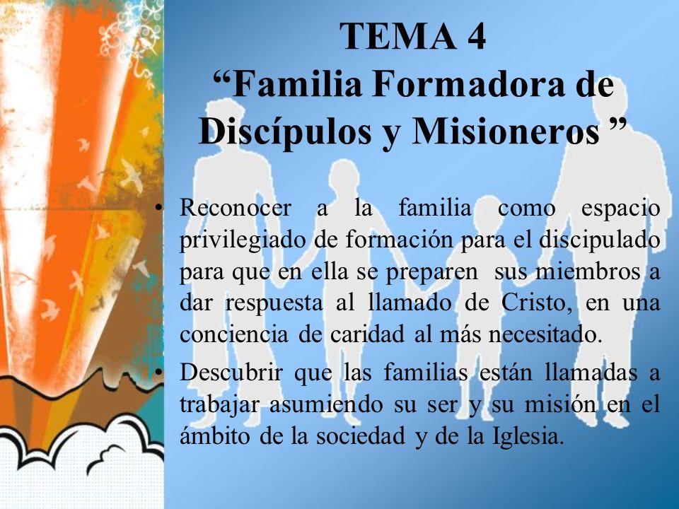 TEMA 4 Familia Formadora de Discípulos y Misioneros
