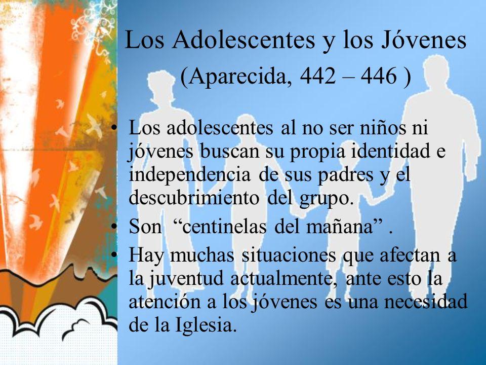 Los Adolescentes y los Jóvenes (Aparecida, 442 – 446 )