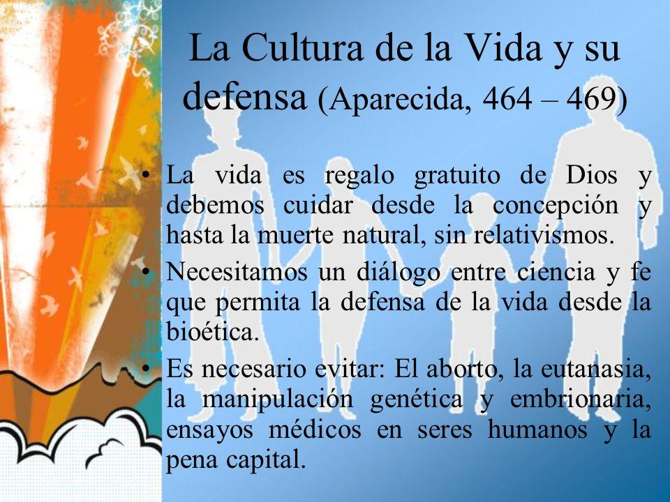 La Cultura de la Vida y su defensa (Aparecida, 464 – 469)