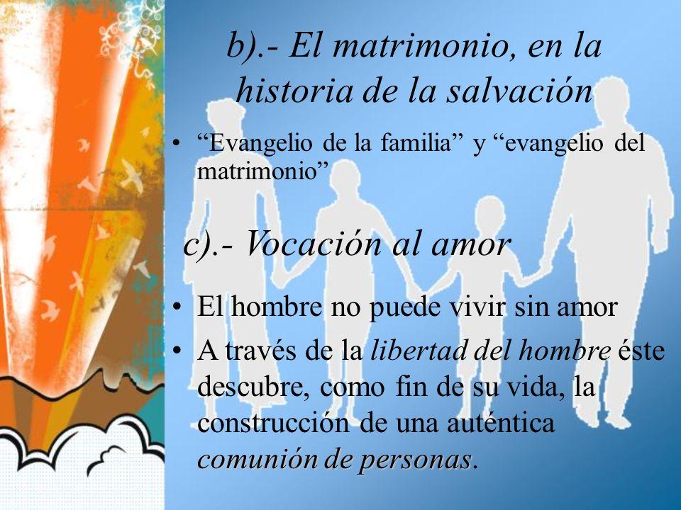 b).- El matrimonio, en la historia de la salvación