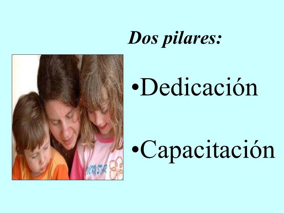 Dos pilares: Dedicación Capacitación