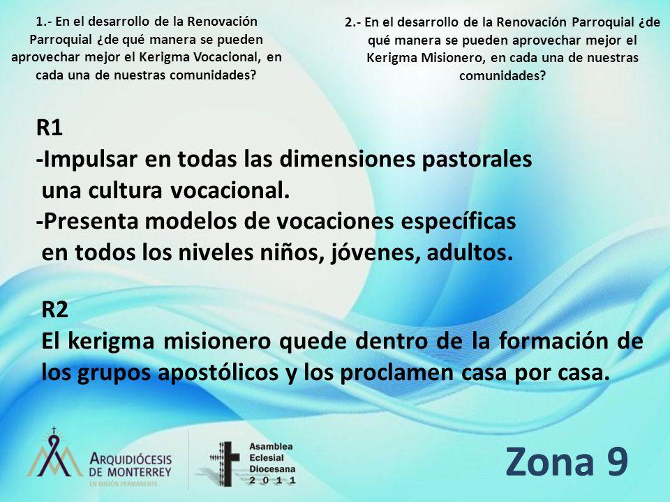 Zona 9 R1 -Impulsar en todas las dimensiones pastorales