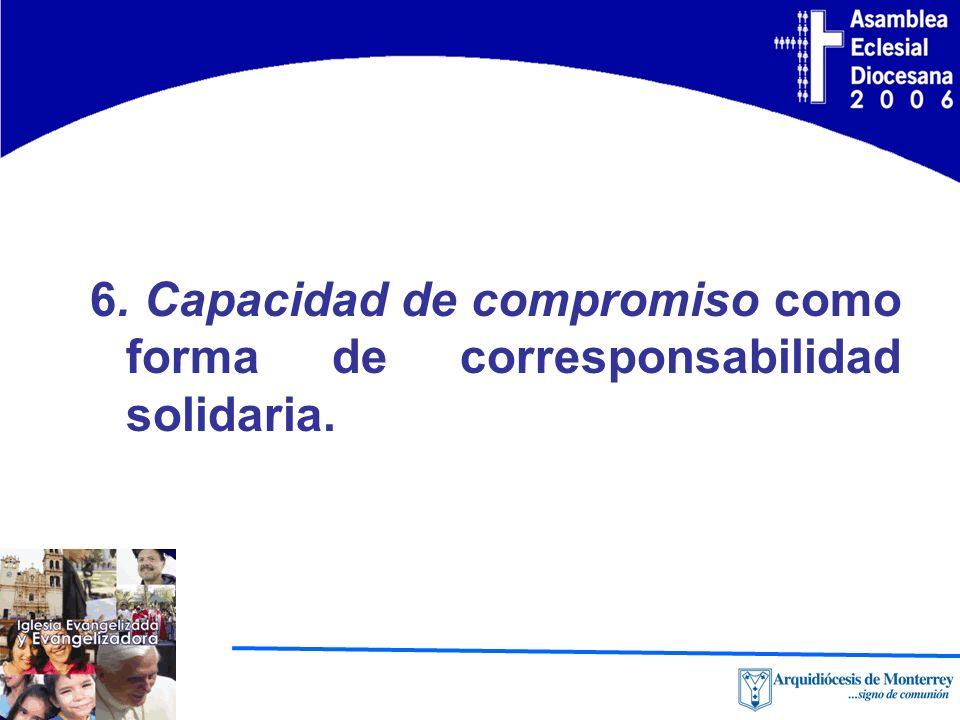 6. Capacidad de compromiso como forma de corresponsabilidad solidaria.