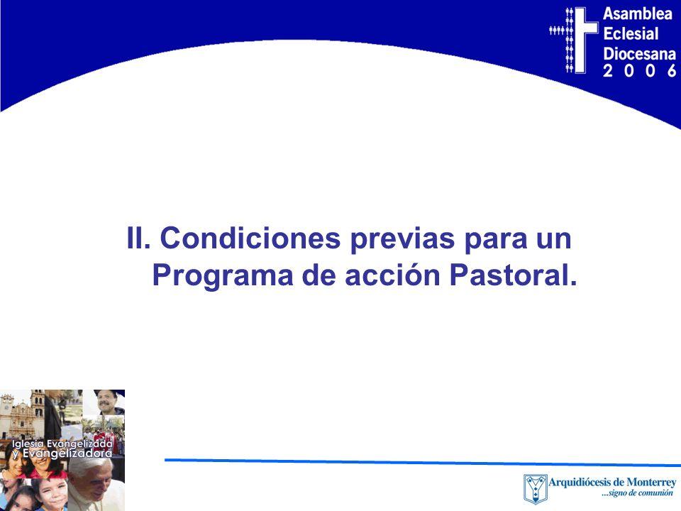 II. Condiciones previas para un Programa de acción Pastoral.