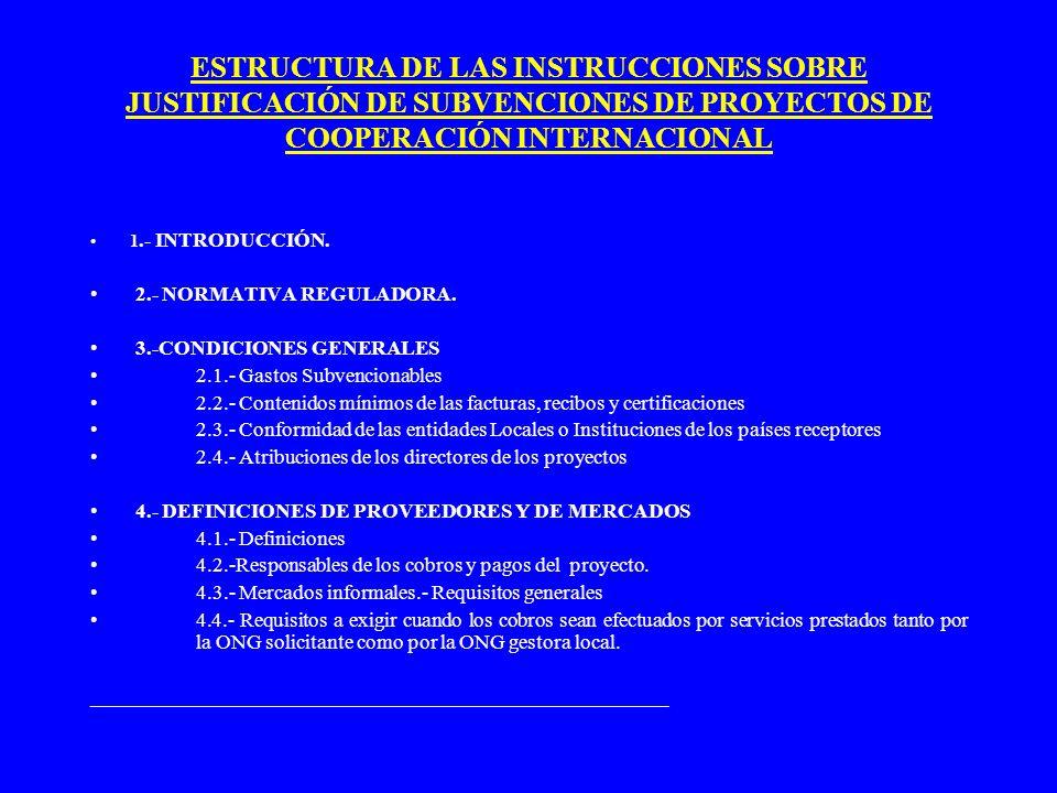 ESTRUCTURA DE LAS INSTRUCCIONES SOBRE JUSTIFICACIÓN DE SUBVENCIONES DE PROYECTOS DE COOPERACIÓN INTERNACIONAL