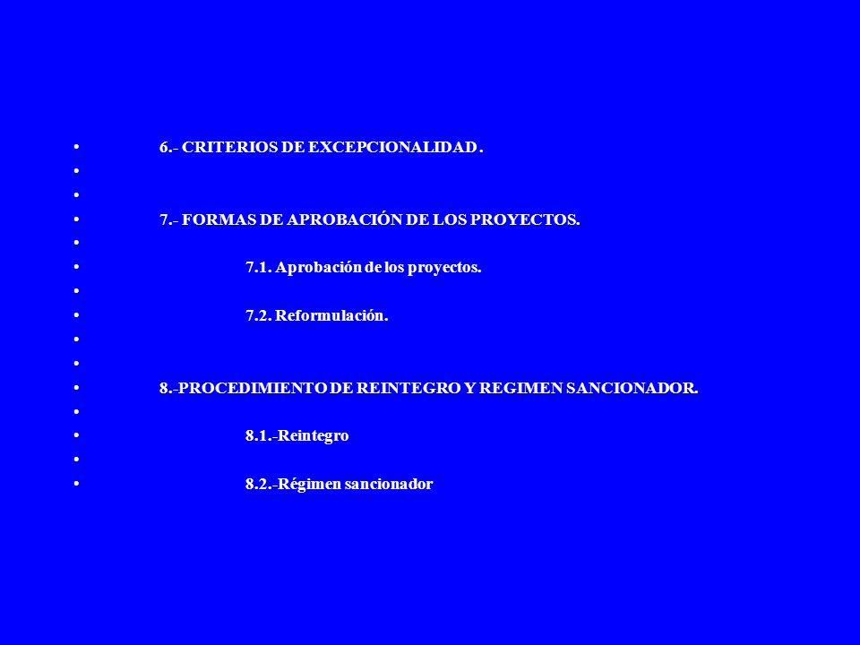 6.- CRITERIOS DE EXCEPCIONALIDAD .