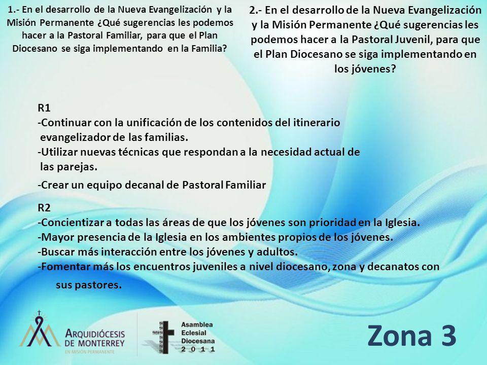1.- En el desarrollo de la Nueva Evangelización y la Misión Permanente ¿Qué sugerencias les podemos hacer a la Pastoral Familiar, para que el Plan Diocesano se siga implementando en la Familia