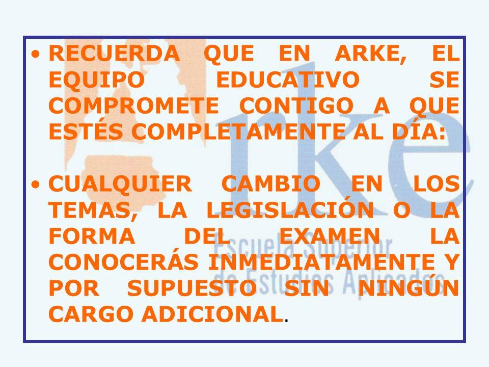 RECUERDA QUE EN ARKE, EL EQUIPO EDUCATIVO SE COMPROMETE CONTIGO A QUE ESTÉS COMPLETAMENTE AL DÍA: