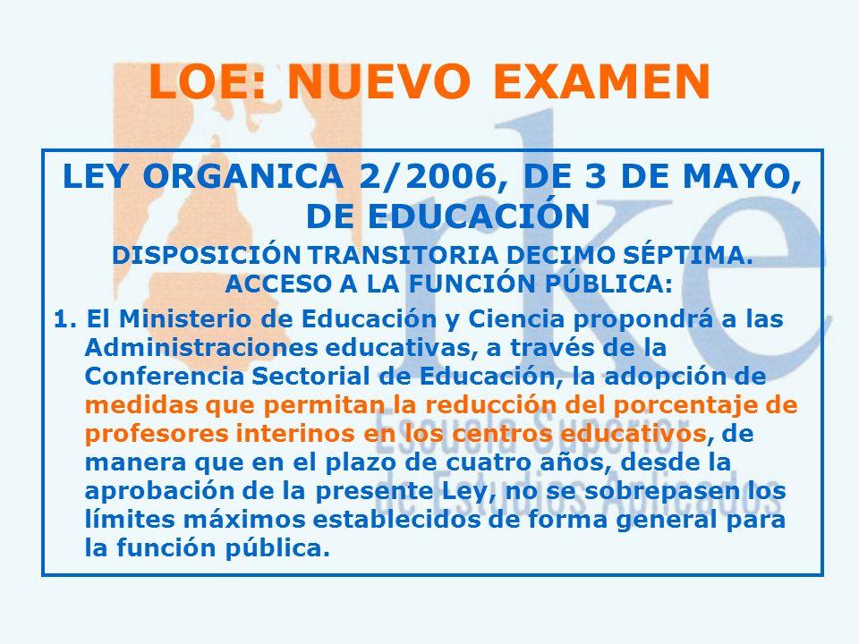 LOE: NUEVO EXAMEN LEY ORGANICA 2/2006, DE 3 DE MAYO, DE EDUCACIÓN