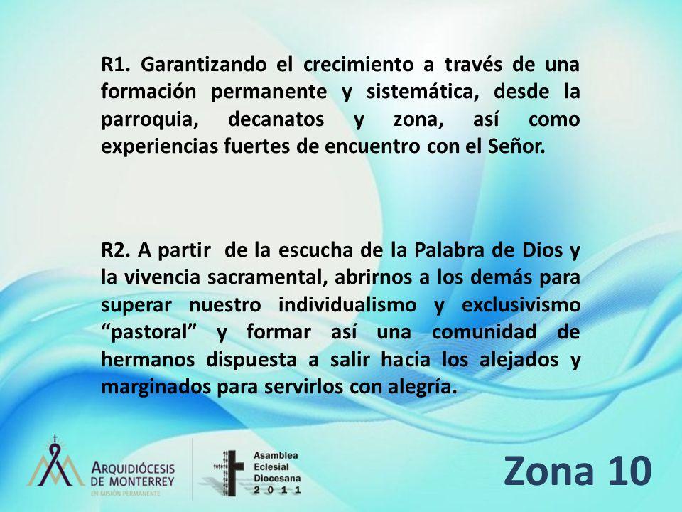 R1. Garantizando el crecimiento a través de una formación permanente y sistemática, desde la parroquia, decanatos y zona, así como experiencias fuertes de encuentro con el Señor.