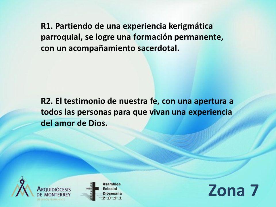 R1. Partiendo de una experiencia kerigmática parroquial, se logre una formación permanente, con un acompañamiento sacerdotal.
