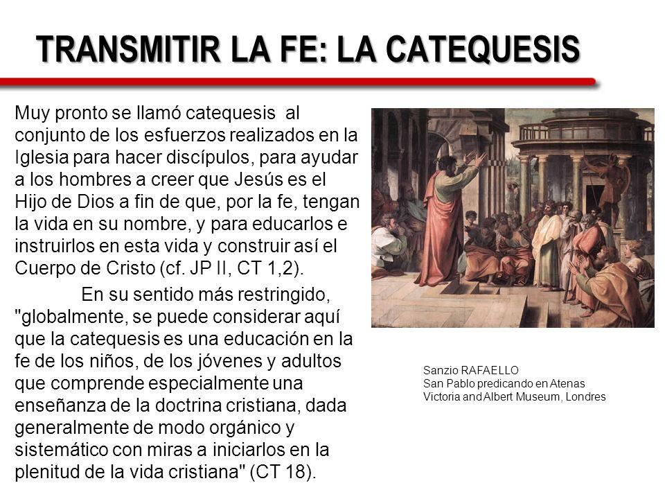 TRANSMITIR LA FE: LA CATEQUESIS