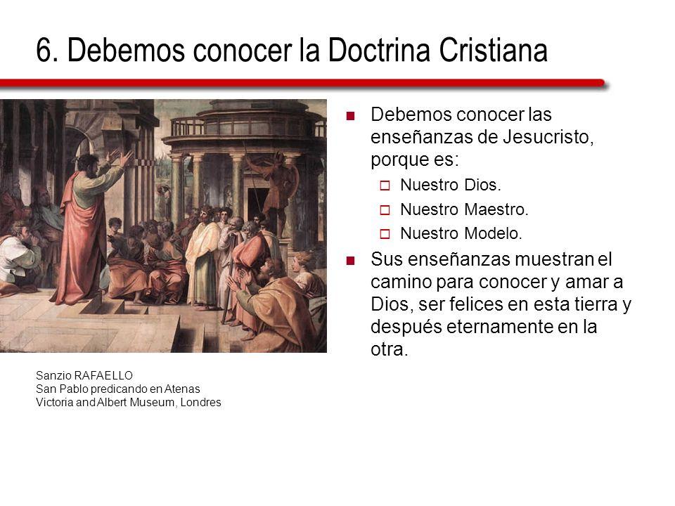 6. Debemos conocer la Doctrina Cristiana