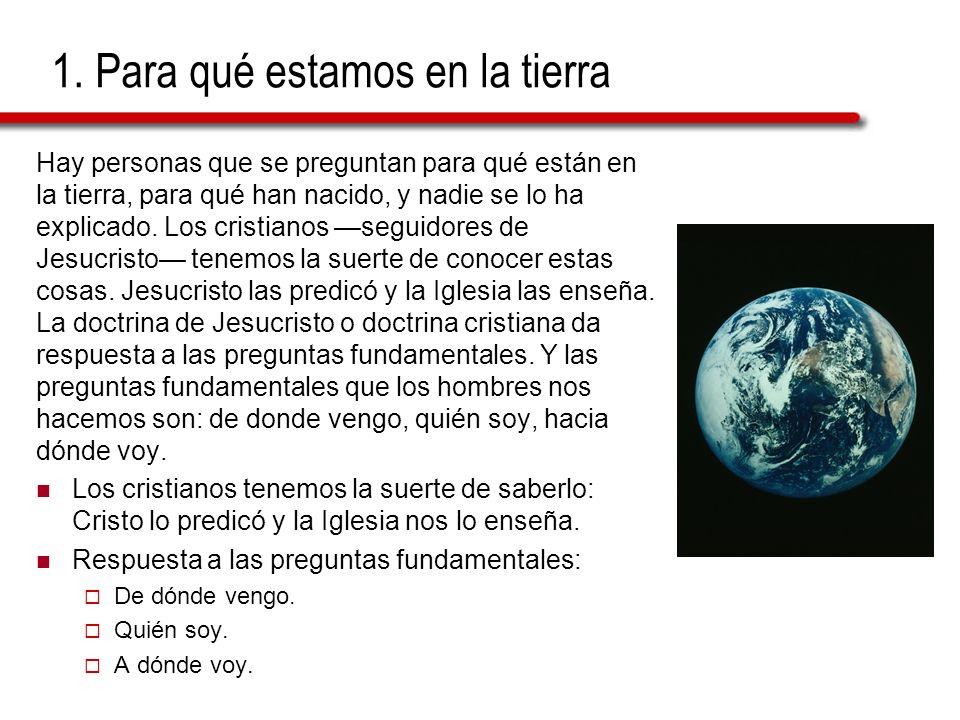 1. Para qué estamos en la tierra