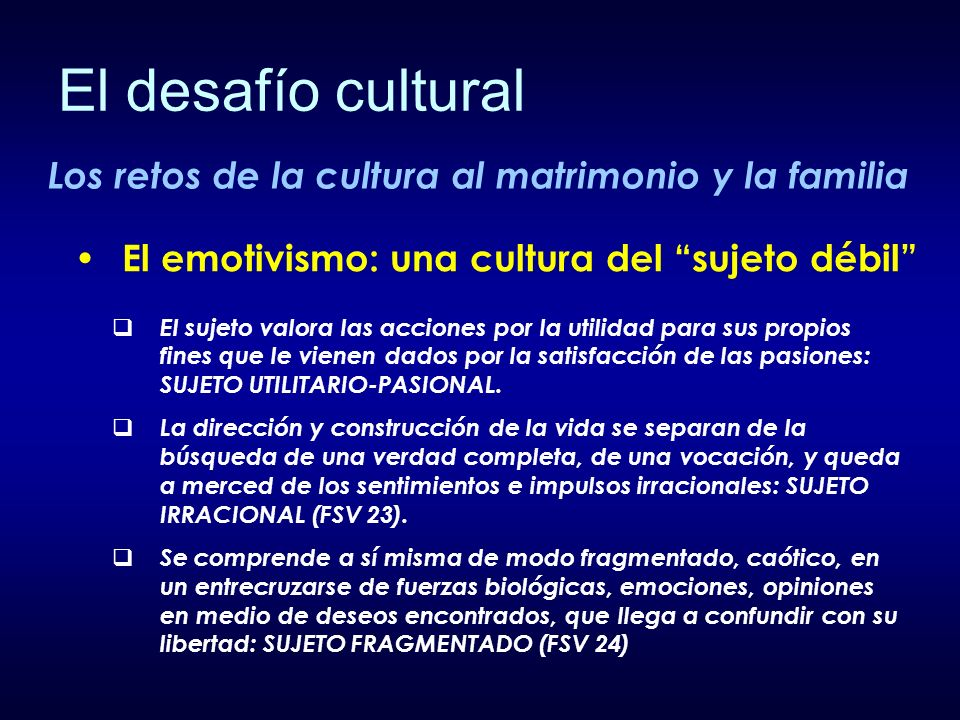 El desafío cultural Los retos de la cultura al matrimonio y la familia