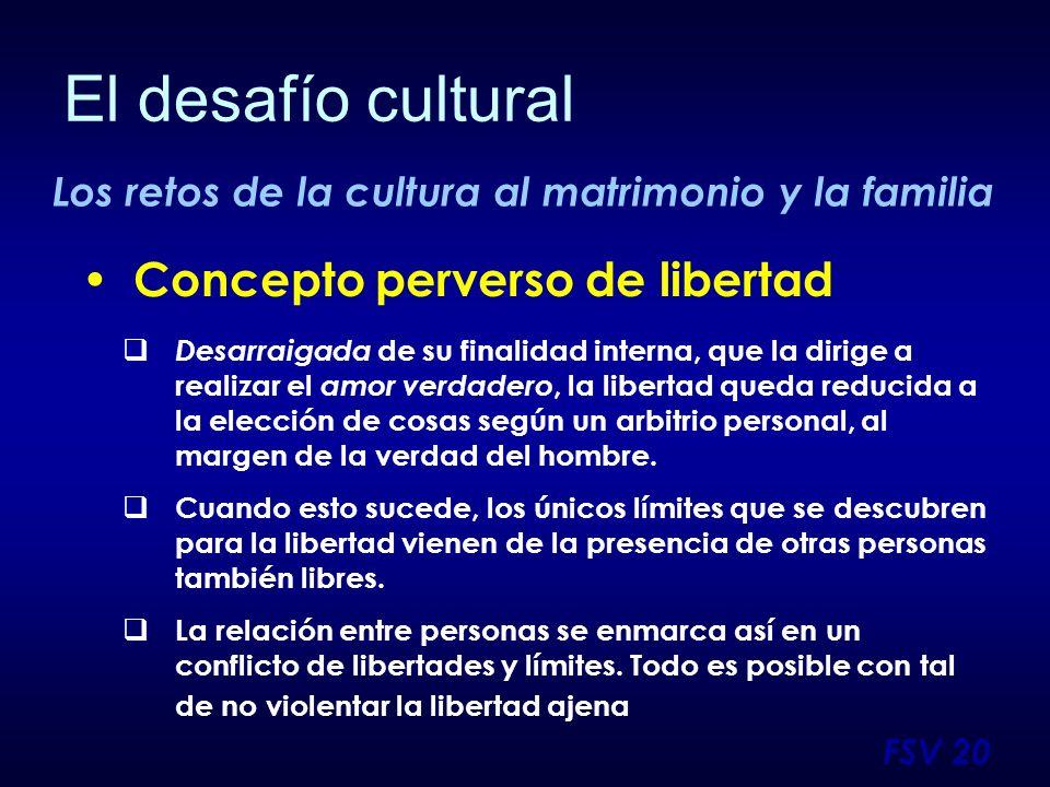 El desafío cultural Concepto perverso de libertad