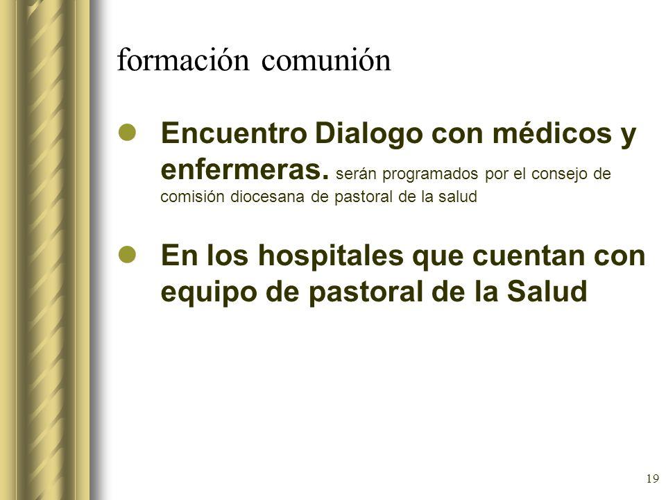 formación comunión Encuentro Dialogo con médicos y enfermeras. serán programados por el consejo de comisión diocesana de pastoral de la salud.