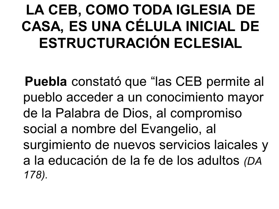 LA CEB, COMO TODA IGLESIA DE CASA, ES UNA CÉLULA INICIAL DE ESTRUCTURACIÓN ECLESIAL