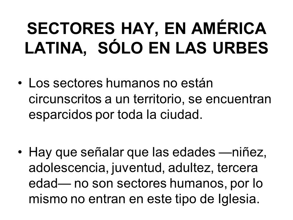 SECTORES HAY, EN AMÉRICA LATINA, SÓLO EN LAS URBES