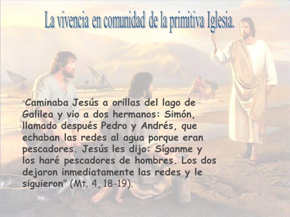 La vivencia en comunidad de la primitiva Iglesia.