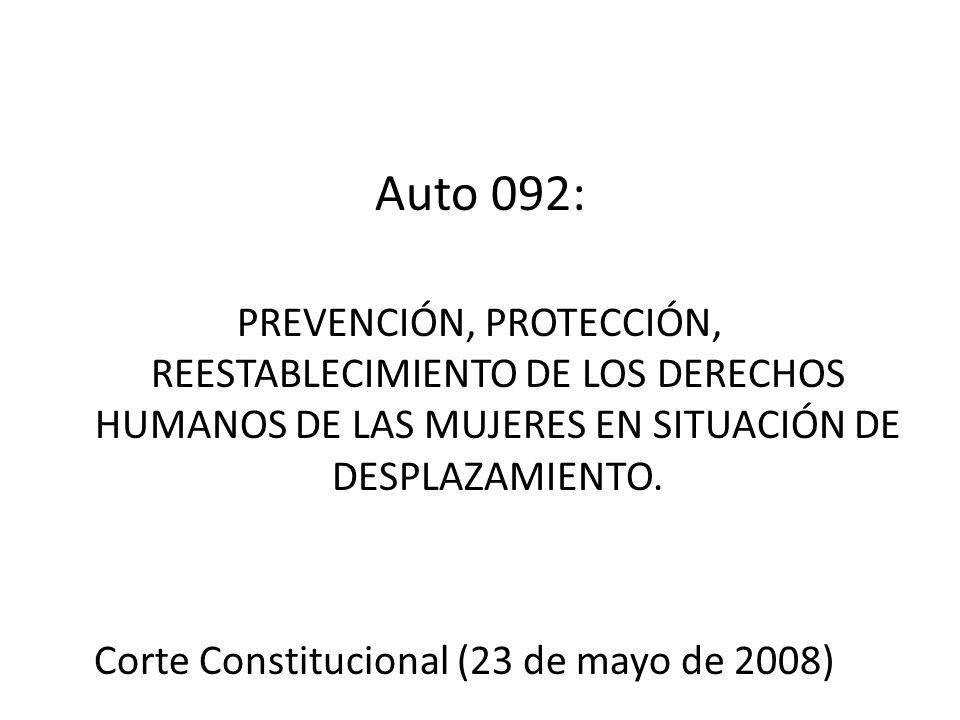 Codhes, 27/05/08 Auto 092: PREVENCIÓN, PROTECCIÓN, REESTABLECIMIENTO DE LOS DERECHOS HUMANOS DE LAS MUJERES EN SITUACIÓN DE DESPLAZAMIENTO.