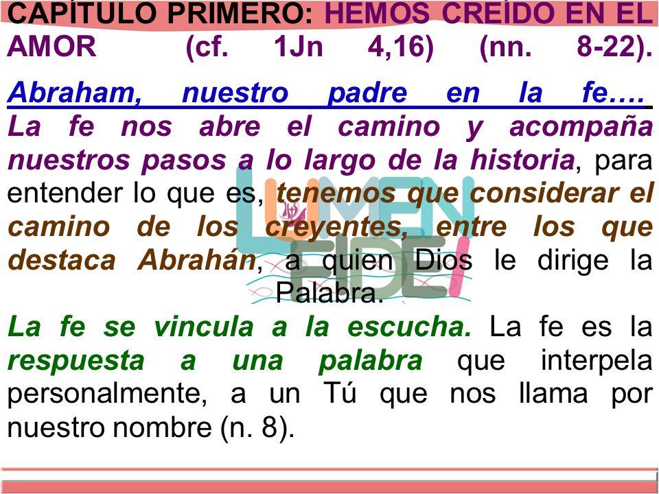 CAPÍTULO PRIMERO: HEMOS CREÍDO EN EL AMOR (cf. 1Jn 4,16) (nn. 8-22)