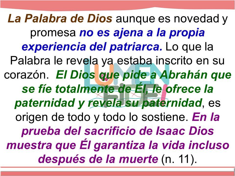 La Palabra de Dios aunque es novedad y promesa no es ajena a la propia experiencia del patriarca.
