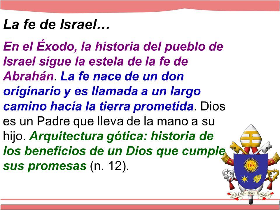 La fe de Israel… En el Éxodo, la historia del pueblo de Israel sigue la estela de la fe de Abrahán.
