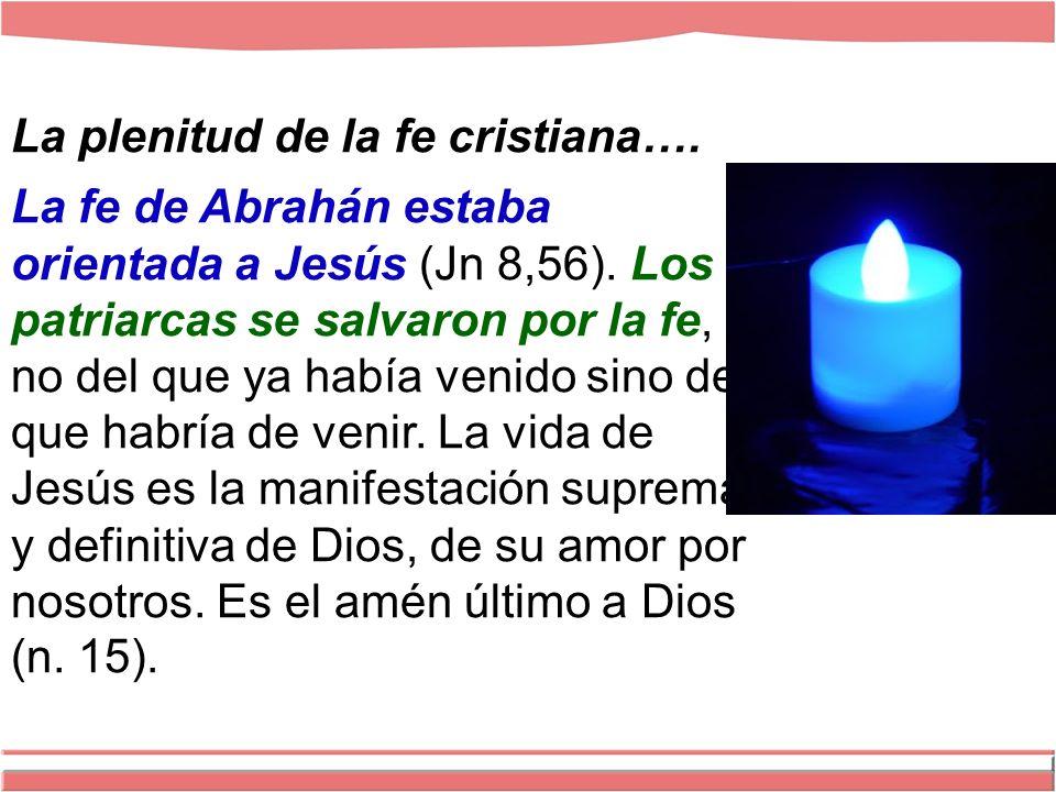 La plenitud de la fe cristiana…