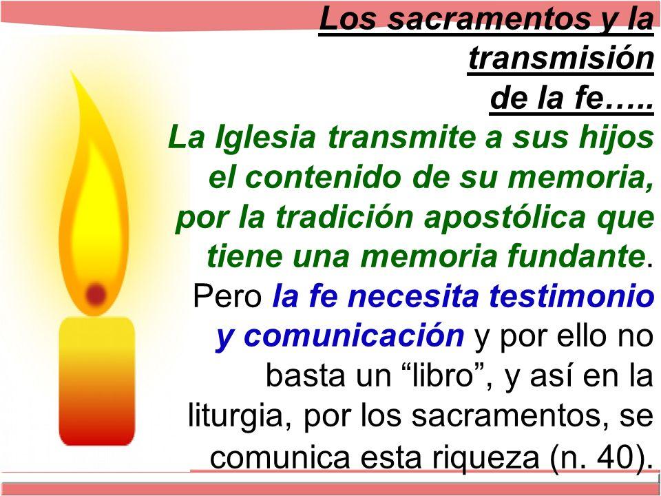 Los sacramentos y la transmisión de la fe…