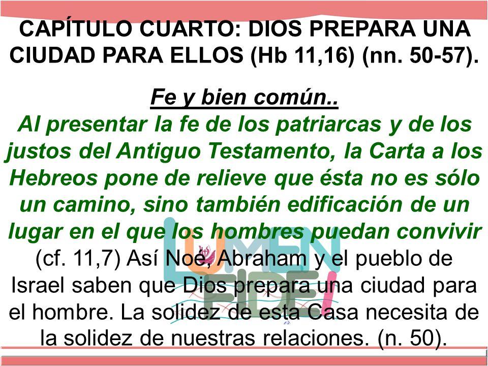 CAPÍTULO CUARTO: DIOS PREPARA UNA CIUDAD PARA ELLOS (Hb 11,16) (nn