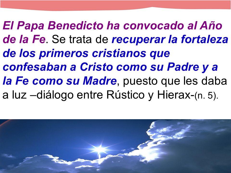 El Papa Benedicto ha convocado al Año de la Fe