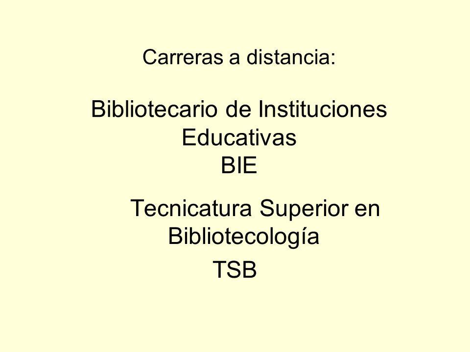 Carreras a distancia: Bibliotecario de Instituciones Educativas BIE