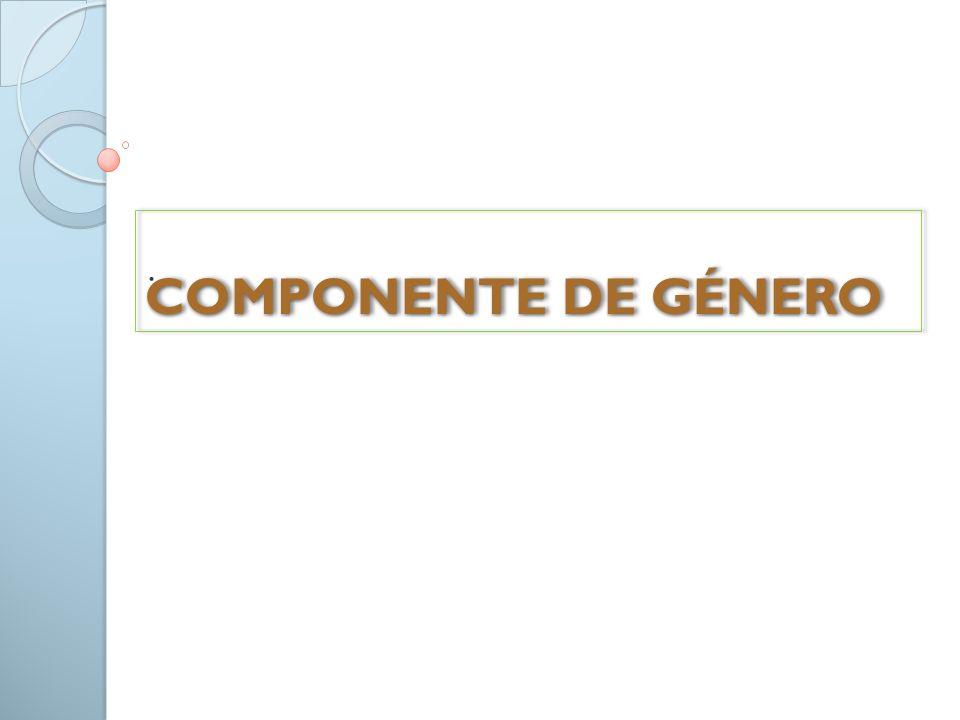 COMPONENTE DE GÉNERO .
