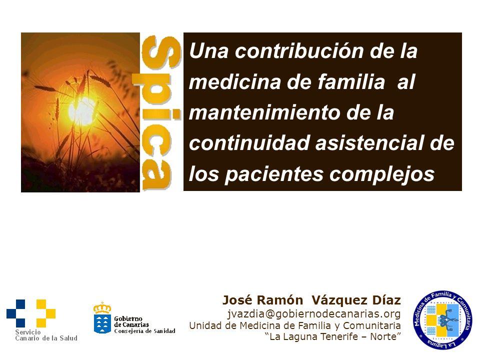 Una contribución de la medicina de familia al mantenimiento de la continuidad asistencial de los pacientes complejos