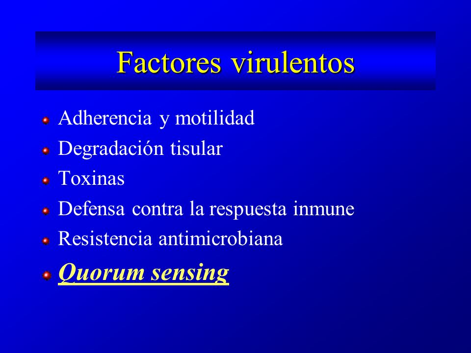 Factores virulentos Quorum sensing Adherencia y motilidad