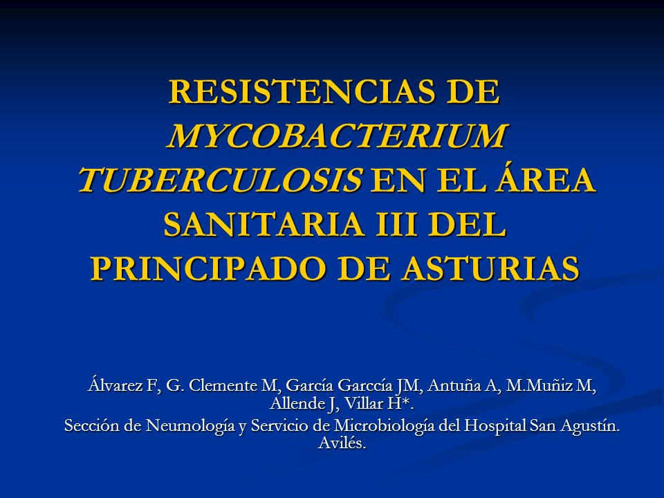 RESISTENCIAS DE MYCOBACTERIUM TUBERCULOSIS EN EL ÁREA SANITARIA III DEL PRINCIPADO DE ASTURIAS