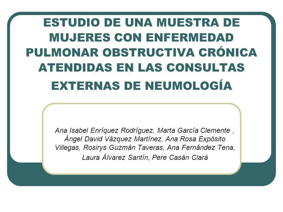 ESTUDIO DE UNA MUESTRA DE MUJERES CON ENFERMEDAD PULMONAR OBSTRUCTIVA CRÓNICA ATENDIDAS EN LAS CONSULTAS EXTERNAS DE NEUMOLOGÍA