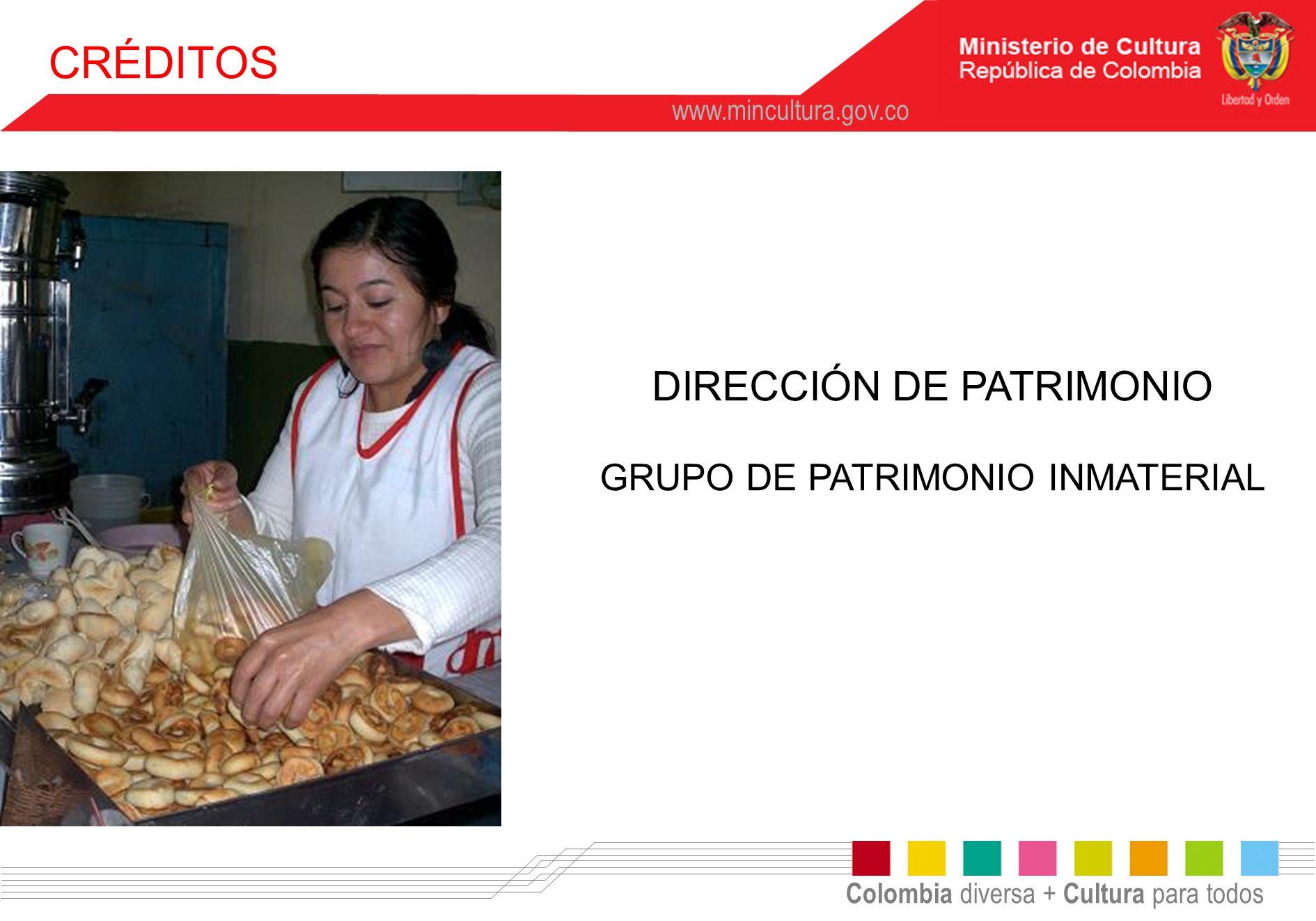 CRÉDITOS DIRECCIÓN DE PATRIMONIO GRUPO DE PATRIMONIO INMATERIAL