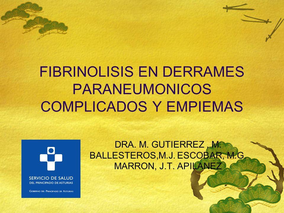 FIBRINOLISIS EN DERRAMES PARANEUMONICOS COMPLICADOS Y EMPIEMAS