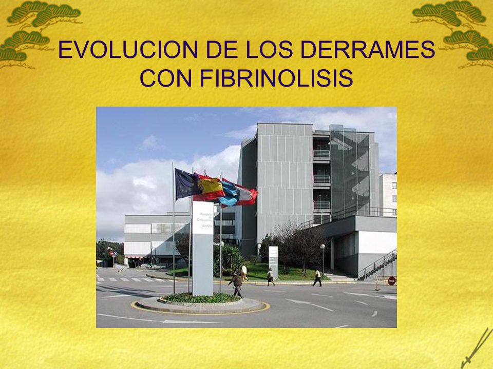 EVOLUCION DE LOS DERRAMES CON FIBRINOLISIS