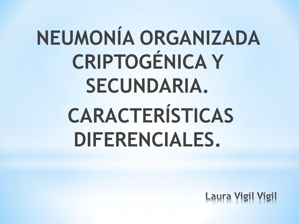 NEUMONÍA ORGANIZADA CRIPTOGÉNICA Y SECUNDARIA