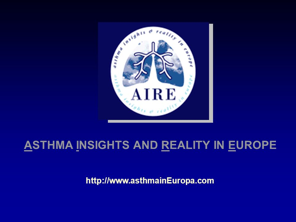 ASTHMA INSIGHTS AND REALITY IN EUROPE