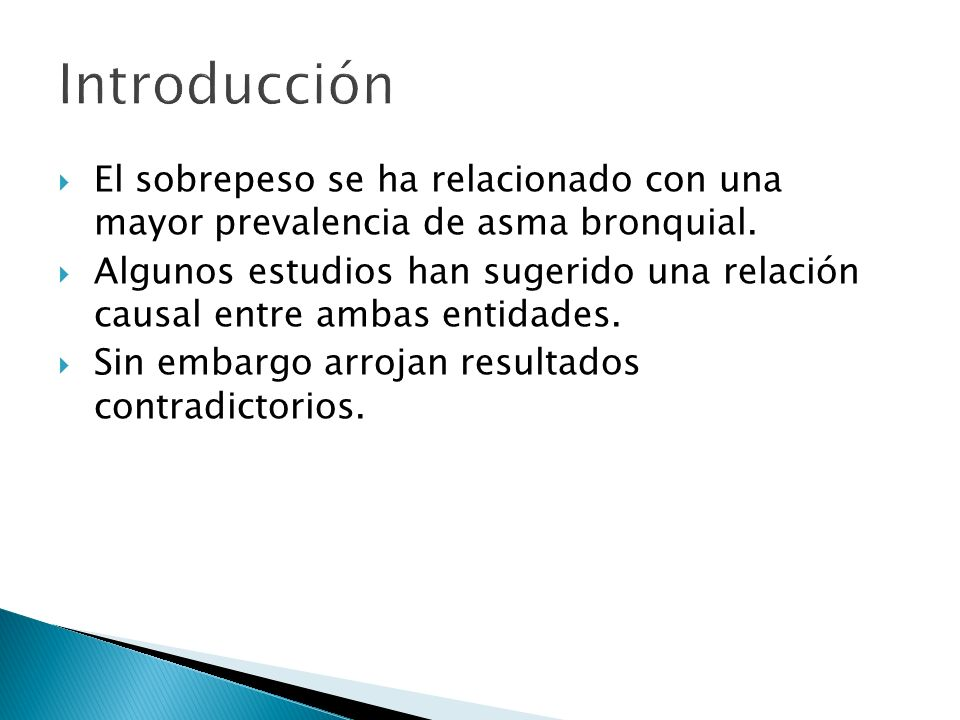 Introducción El sobrepeso se ha relacionado con una mayor prevalencia de asma bronquial.