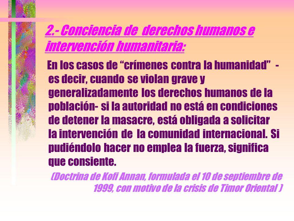2.- Conciencia de derechos humanos e intervención humanitaria: