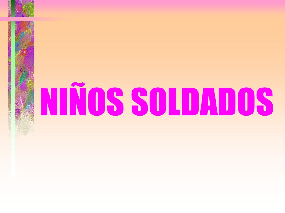 NIÑOS SOLDADOS