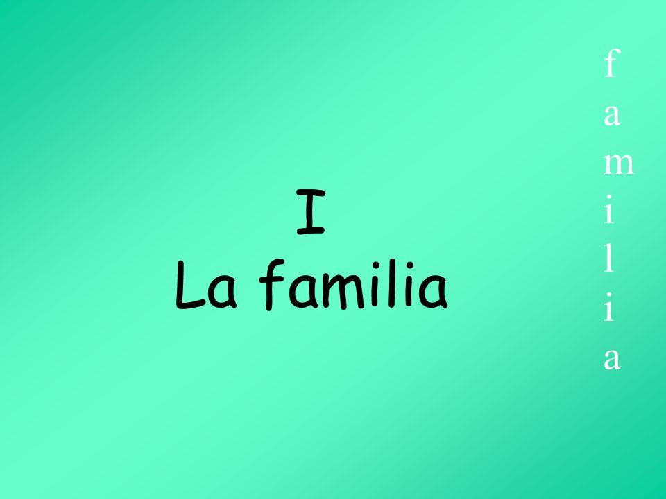 I La familia I La familia