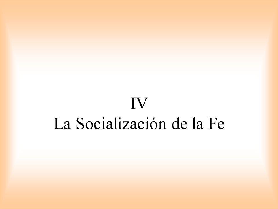 IV La Socialización de la Fe
