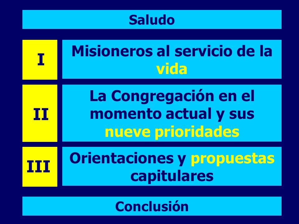 I II III Misioneros al servicio de la vida